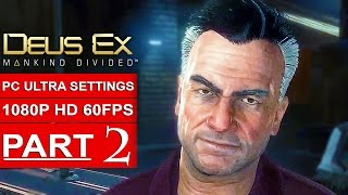 DEUS EX MANKIND DIVIDED Gameplay Walkthrough Part 2 [1080p HD 60FPS PC ULTRA] - No Commentary