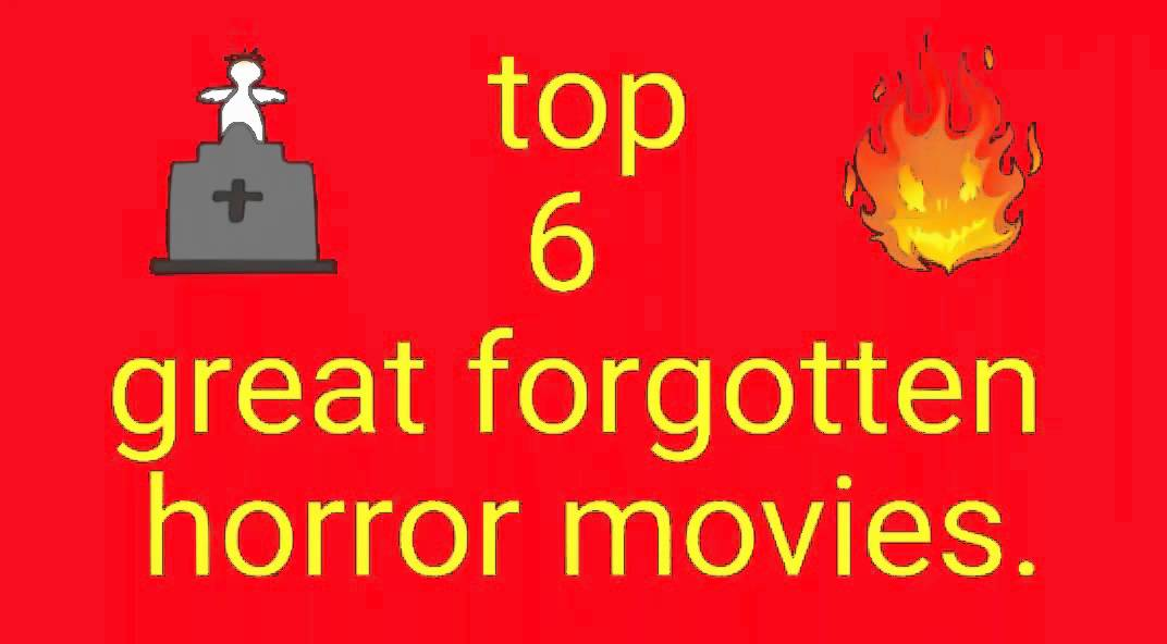 Top 6 forgotten horror movies