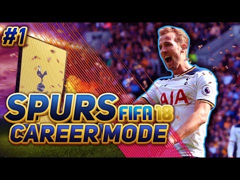 FIFA 18 TOTTENHAM CAREER MODE!! OUR FIRST BIG SIGNING! - EPISODE #1