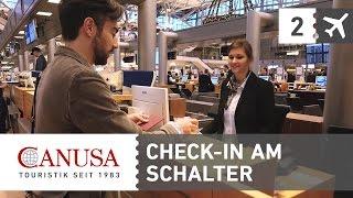 CANUSA erklärt: Check-In und Gepäckaufgabe am Flughafen!   CANUSA