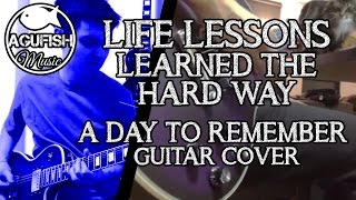 #ebADTR A Day to Remember - Life Lessons Learned the Hard Way (Guitar Cover)