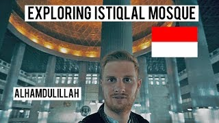 EXPLORING ISTIQLAL MOSQUE/MASJID ISTIQLAL (ALHAMDULILLAH!! SO BEAUTIFUL!!)