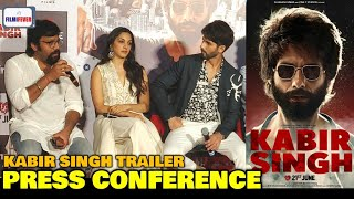 Kabir Singh Trailer Launch PRESS CONFERENCE | Shahid Kapoor,Kiara Advani,Sandeep Vanga | Arjun Reddy