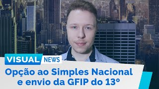 FIM DO PRAZO PARA ADESÃO AO SIMPLES NACIONAL E ENVIO DA GFIP DO 13º SALÁRIO | Visual News