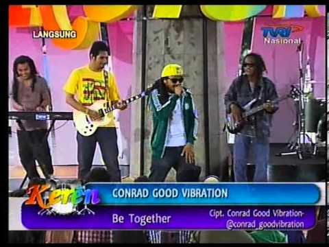 CONRAD GOOD VIBRATION - BE TOGETHER (KEREN TVRI)