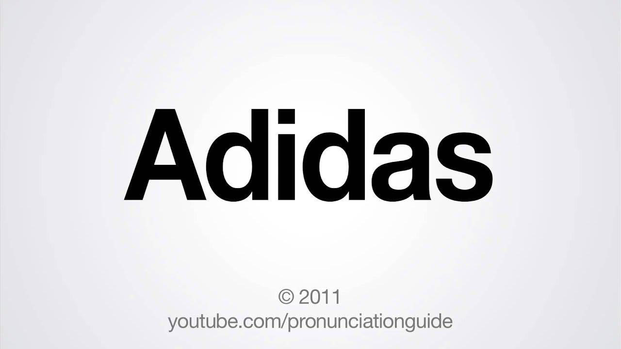 How To Say Adidas YouTube