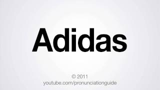 How to Pronounce Adidas