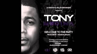 Djg etaway-dPlus presents Tony Medina- Welcome To The Party 2015