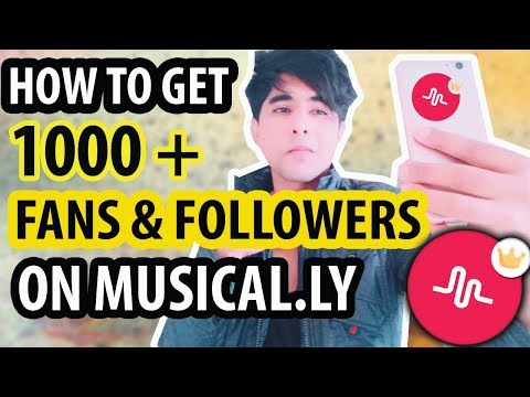 HOW TO GET FANS & FOLLOWERS ON MUSICAL.LY | HOW TO INCREASE 1000 +  FANS IN ONE DAY 100% WORK