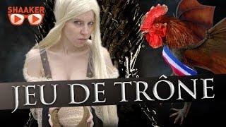 Game Of Thrones à la française - Shaaker