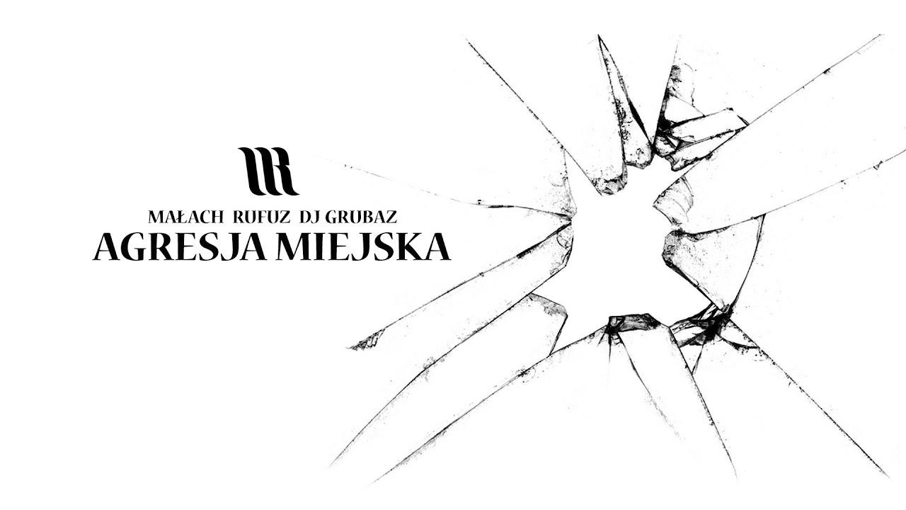 Małach / Rufuz feat. DJ Grubaz - Agresja miejska (audio)