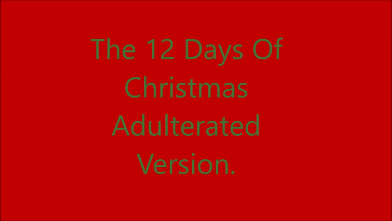 The Funniest Twelve Days Of Christmas Song. - YouTube