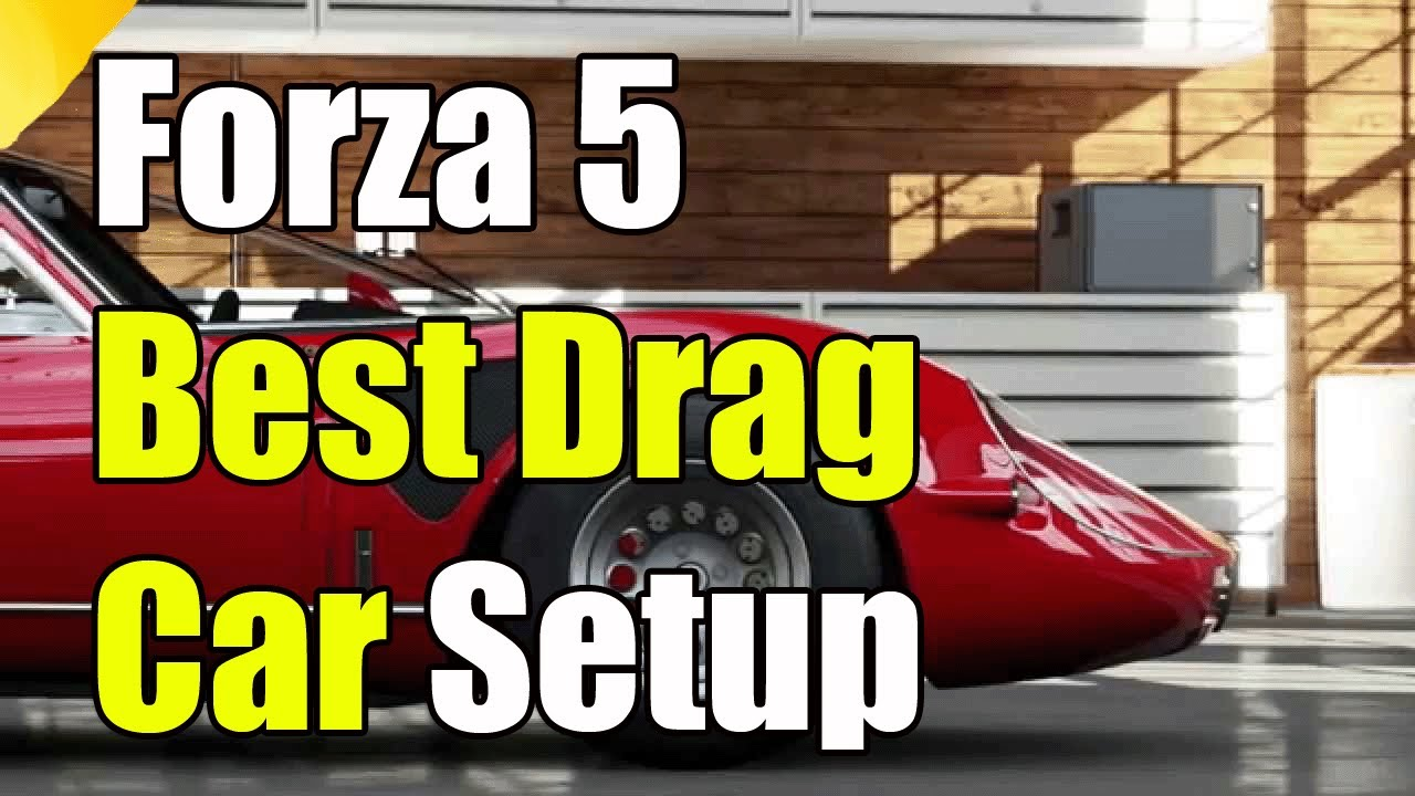 Forza motorsport 5 best drag car setup and tune forza 5 best drag car setup