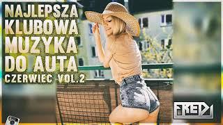 ✅🔥Fredi - NAJLEPSZA KLUBOWA MUZYKA DO AUTA🚗 Vol.2⚠ - CZERWIEC 2021✅🔥