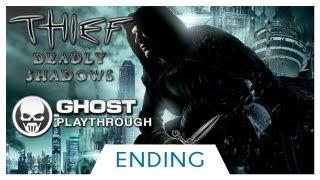 Thief Deadly Shadows (Thief 4 Predecessor) Ghost Walkthrough: Part 27 - ENDING - [HD]