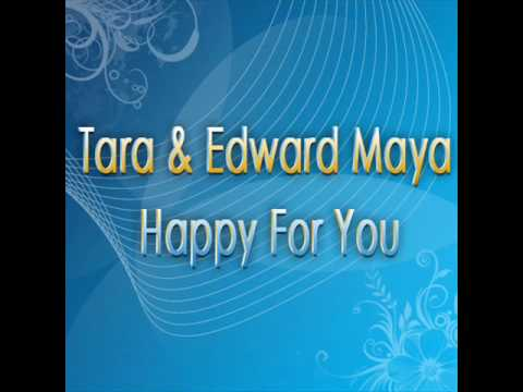 Tara & Edward Maya - Happy For You