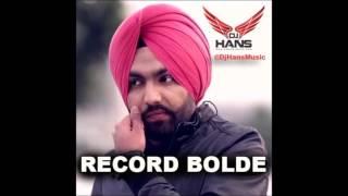 Record Bolde || Ammy virk || Dj Hans || Remix