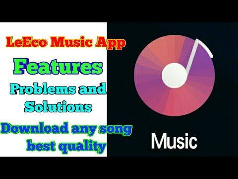 Leeco Music App Features | 2018 | Download any songs in better Quality | Problems And Solu