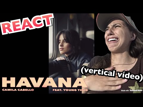 REACT HAVANA VERTICAL VIDEO - CAMILA...