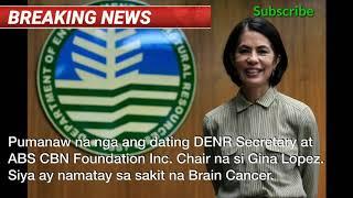 Dating Denr Gina Lopez Pumanaw Na Dahil Sa Sakit Na Brain Cancer