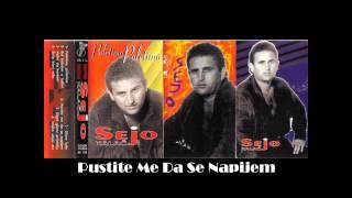 Sejo Kalac-Pustite Me Da Se Napijem 1997