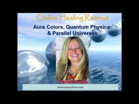 Online Healing Retreat (promo)with Pamala Oslie   Aura Colors, Quantum Physics   Parallel