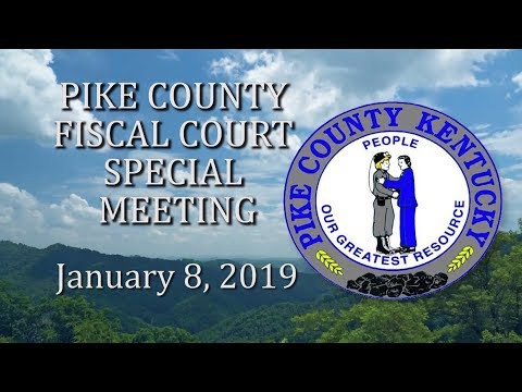 Pike County Fiscal Court Meeting - January 8, 2019 Mp3