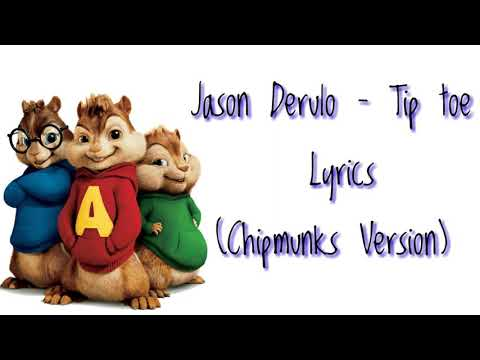 Jason Derulo - Tip Toe (Chipmunks Version)