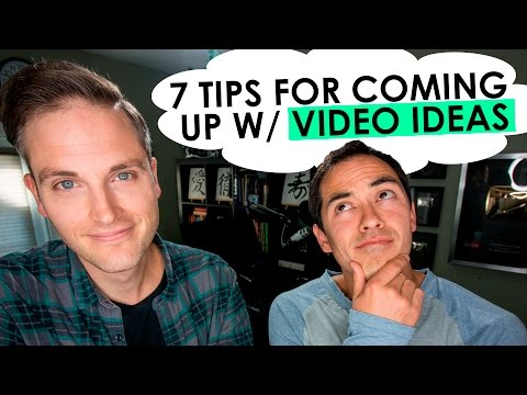 How to Come Up with Video Ideas - 7 Tips