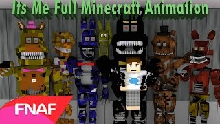 - Its Me Full Minecraft Animation FNAF 4