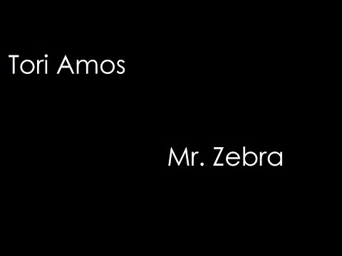 Tori Amos - Mr. Zebra (lyrics)