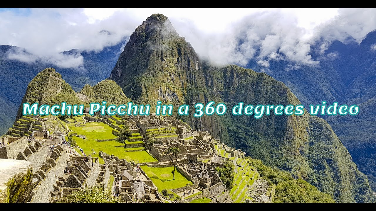 Machu Picchu, Peru in a 360 Degrees Travel Video