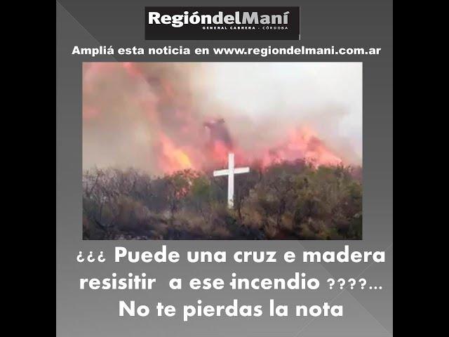 LOS COCOS : Inmensas llamas no tocaron la cruz de madera.