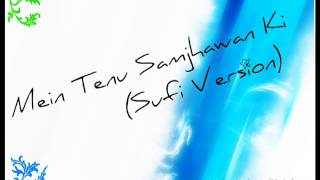 Mein Tenu Samjhawan Ki Sufi Version)   Nasha The Sufi Rock Band