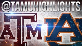 Texas A&M Highlights vs Auburn 09-17-2016 ᴴᴰ