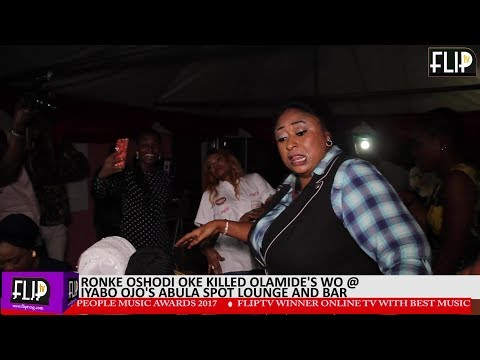 RONKE OSHODI-OKE KILLED OLAMIDE'S WO @ IYABO OJO'S ABULA SPOT LOUNGE AND BAR