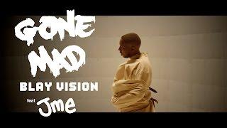 Video GONE MAD - Blay Vision ft Jme download MP3, 3GP, MP4, WEBM, AVI, FLV Juni 2018