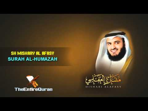 SURAH AL HUMAZAH - SH MISHARY AL AFASY