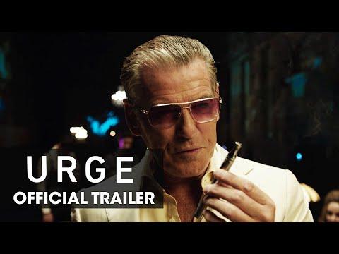 Urge 2016 Movie –Pierce Brosnan, Danny Masterson, Justin Chatwin, Ashley Greene –