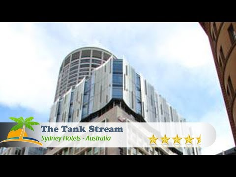 The Tank Stream - Sydney Hotels,  Australia