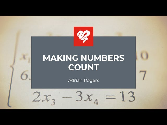 Adrian Rogers: Making Numbers Count  #2334