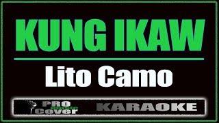Kung Ikaw - Lito Camo (KARAOKE)