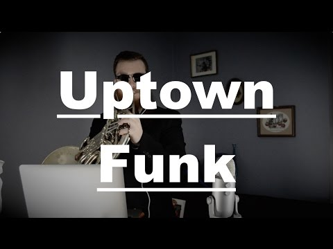📯Mark Ronson: Uptown Funk - Live French horn Cover