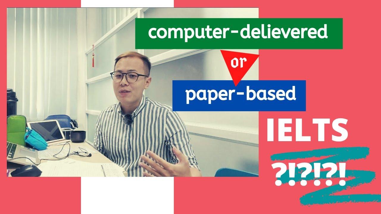 Thi IELTS trên giấy hay trên máy tính? | Hoang Le IELTS 8.5 Overall