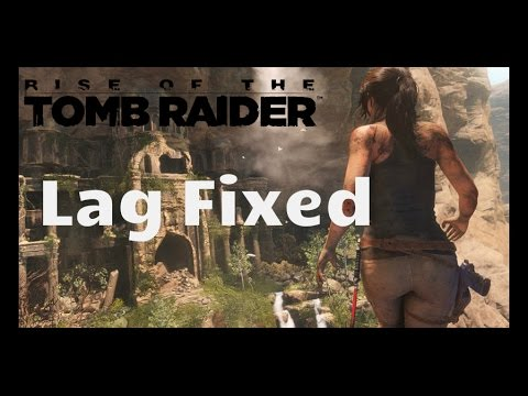 How to fix graphic lags\low fps in Rise of the Tomb Raider for pc tutorial