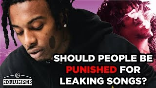 Should people be punished for leaking songs?