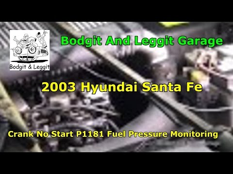 2003 Hyundai Santa Fe Crank No Start P1181 Fuel Pressure Monitoring Bodgit And Leggit Garage