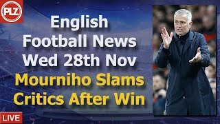 Mourinho Hits Back At Critics - Wednesday 28th November - PLZ English Football News