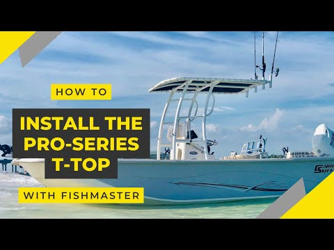 How To Install Fishmaster Pro Series T-Top