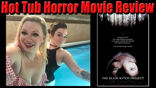 Blair Witch Hot Tub Horror Movie Review | Wannabe Beauty Guru